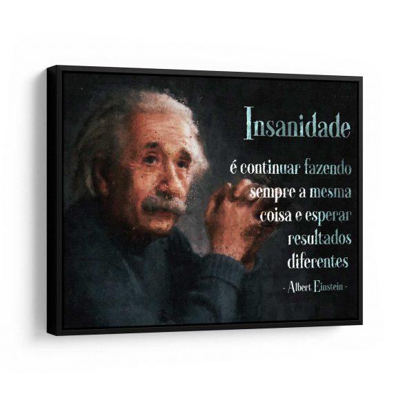 Quadro Insanidade Albert Einstein moldura