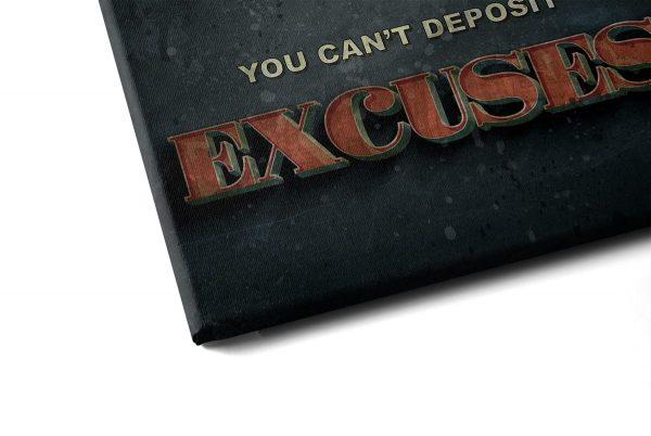 Quadro You Can't Deposit Excuses em tela com detalhe a esquerda