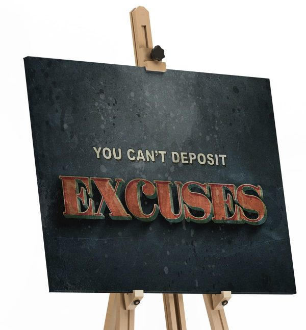Quadro You Can't Deposit Excuses em tela