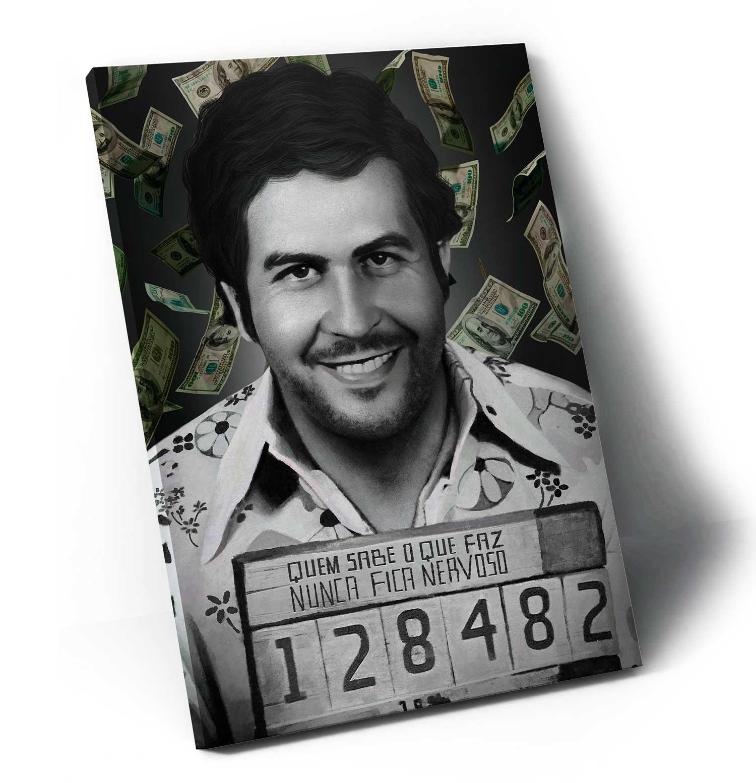 Quadro Pablo Escobar- Quem Sabe o que Faz Nunca Fica Nervoso apresentação